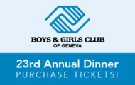 Boys & Girls Club of Geneva 23rd Annual Dinner. Purchase Tickets Button