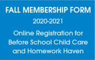 Fall Membership Form 2020-2021 Online Registration for Before School Child Care and Homework Haven
